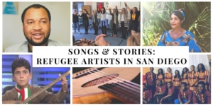 Songs & Stories: Refugee Artists in San Diego